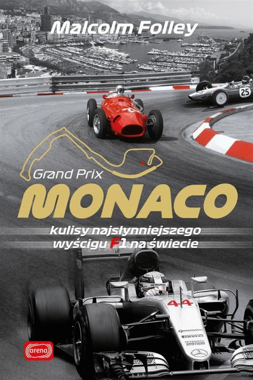 Monaco Kulisy najwspanialszego wyścigu F1